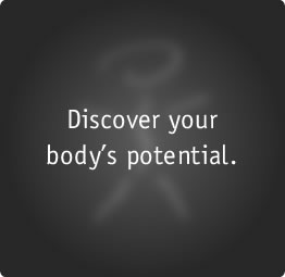 Discover your body's potential.